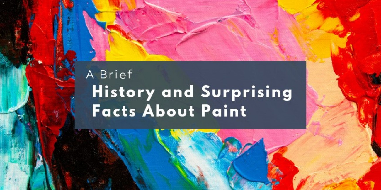 A Brief History and Surprising Facts About Paint