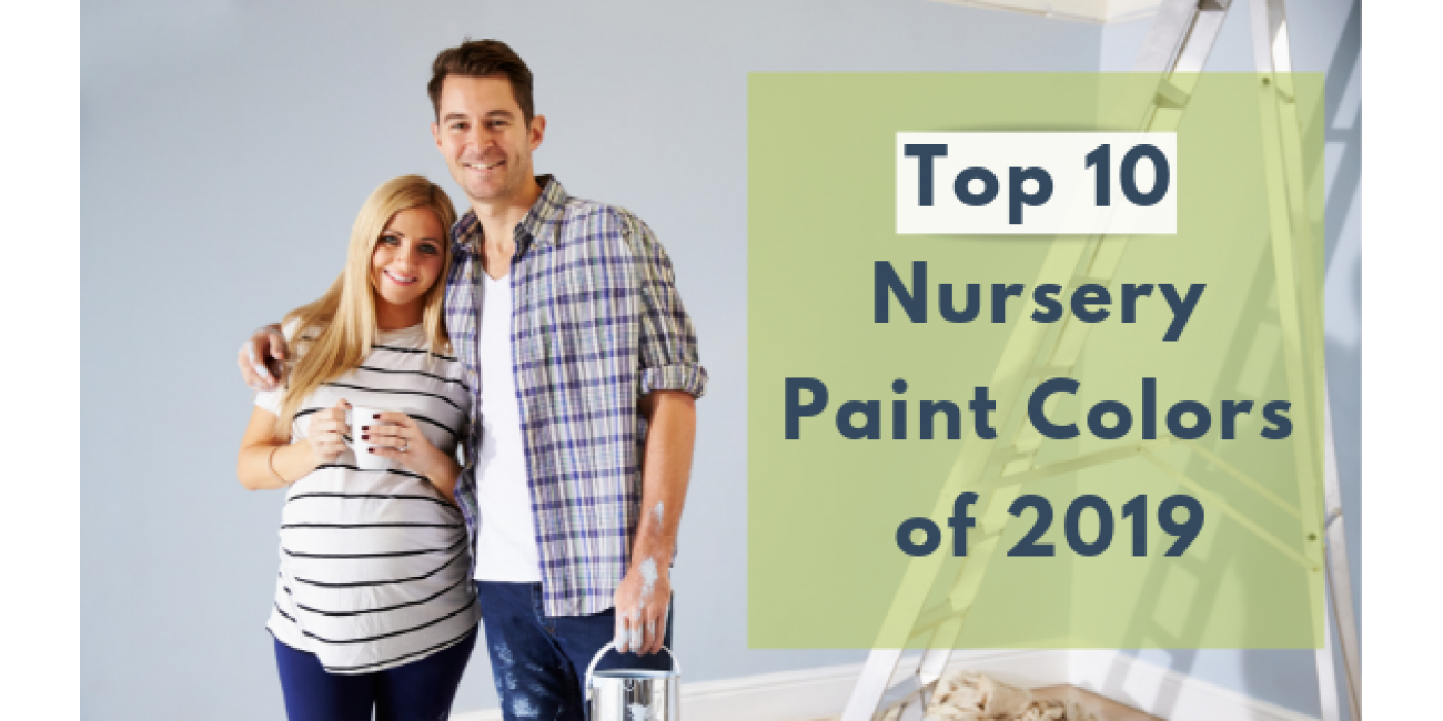 From Jewel to Neutral: Top 10 Nursery Paint Colors of 2019