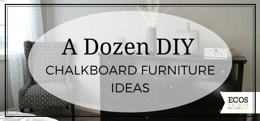 Genial ... 2016 Diy Chalkboard Furniture Ideas On Ecos Paints