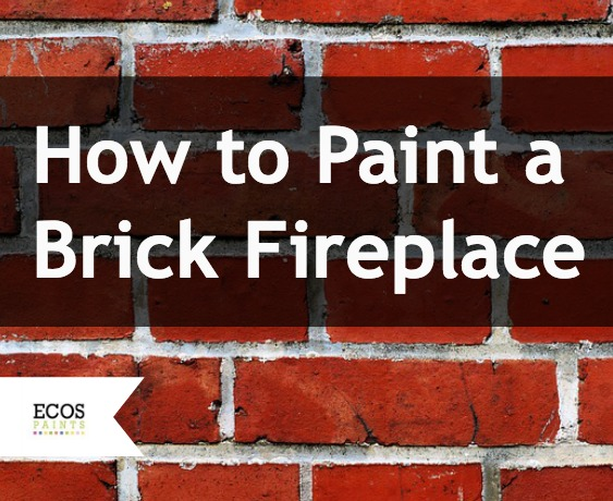 How To Paint A Brick Fireplace Tips For Safer Fires
