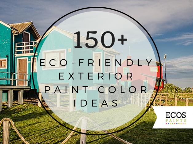 150 Eco Friendly Exterior Paint Color Ideas Ecos Paints