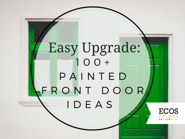 Easy Upgrade 100 Painted Front Door Ideas Ecos Paints