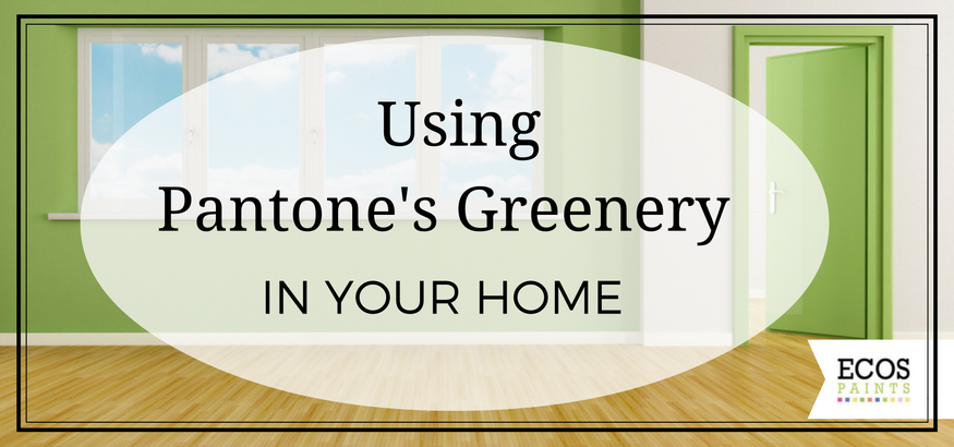 using pantone's greenery in your home - ecos paints