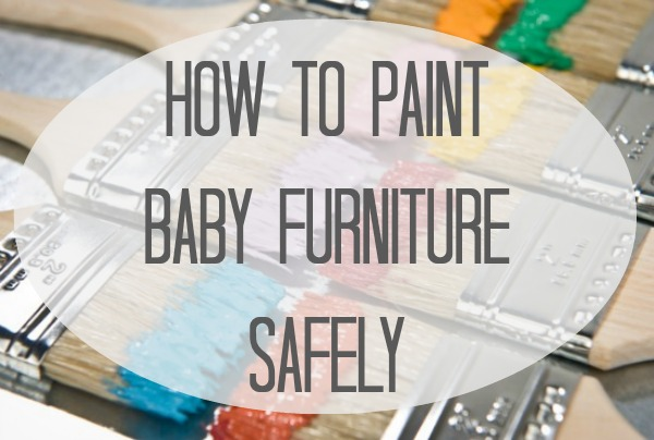 ... 2013 Lullaby Paints How To Paint Baby Furniture