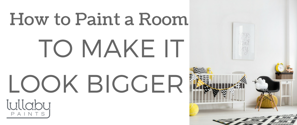 How To Paint A Room To Make It Look Bigger Lullaby