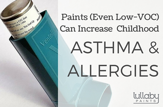 paints even low voc can increase childhood asthma allergies